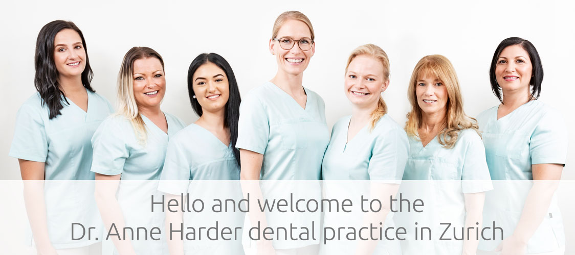 Hello and welcome to the Dr. Anne Harder dental practice in Zurich